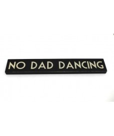 No Dad Dancing Plaque