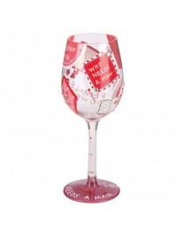 Lolita 'Who Needs a Man' Wine Glass