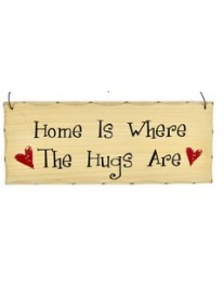 Home is Where the Hugs Are Wall Plaque